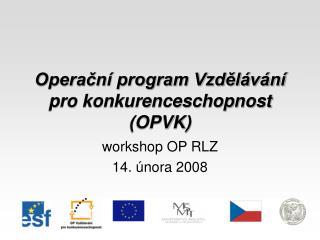 Operační program Vzdělávání pro konkurenceschopnost (OPVK)