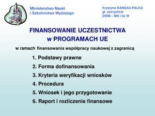 Krystyna BANDAU-PALKA gł. specjalista DWM – MN i Sz W