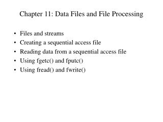 Chapter 11: Data Files and File Processing