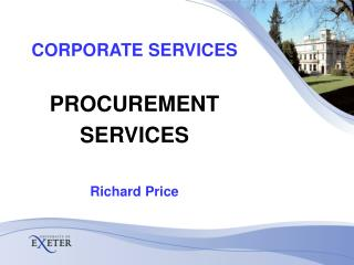 CORPORATE SERVICES PROCUREMENT SERVICES Richard Price