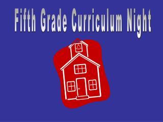 Fifth Grade Curriculum Night