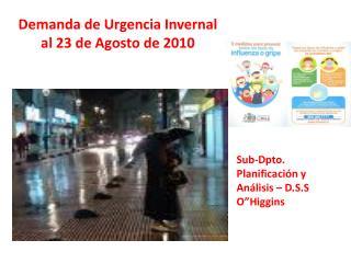 Demanda de Urgencia Invernal  al 23 de Agosto de 2010