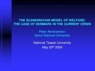 National Taiwan University  May 25 th  2009