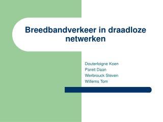 Breedbandverkeer in draadloze netwerken