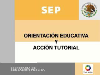 ORIENTACIÓN EDUCATIVA Y ACCIÓN TUTORIAL