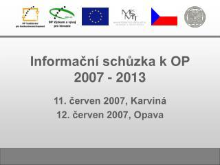 Informa?n� sch?zka k OP  2007 - 2013