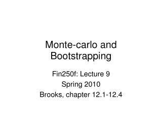 Monte-carlo and Bootstrapping