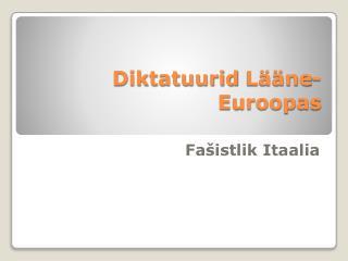 Diktatuurid L  ne-Euroopas