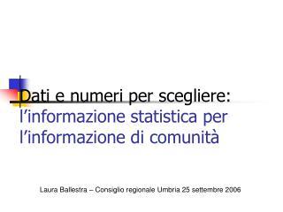 Dati e numeri per scegliere:  l'informazione statistica per l'informazione di comunità