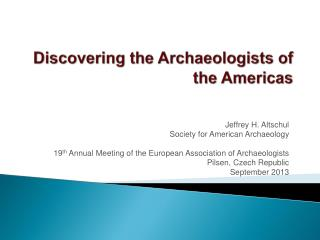 Discovering the Archaeologists of the Americas