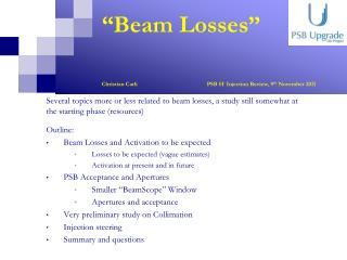"""""""Beam Losses"""" Christian Carli     PSB H -  Injection Review, 9 th  November 2011"""