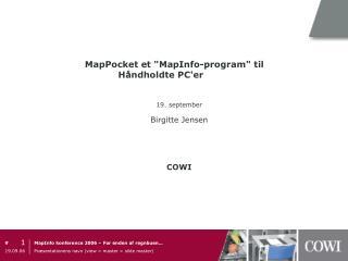 """MapPocket et """"MapInfo-program"""" til Håndholdte PC'er 19. september Birgitte Jensen"""