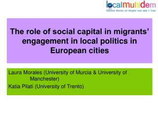 The role of social capital in migrants' engagement in local politics in European cities