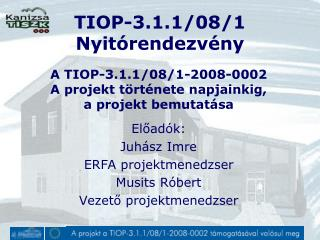 TIOP-3.1.1/08/1 Nyit�rendezv�ny