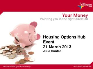 Housing Options Hub Event 21 March 2013 Julie Hunter