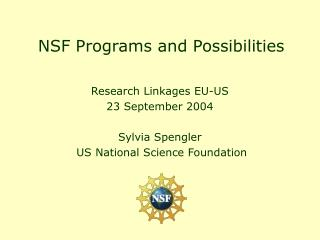 NSF Programs and Possibilities