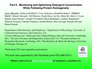 Part II.  Monitoring and Optimizing Detergent Concentration  While Following Protein Homogeneity