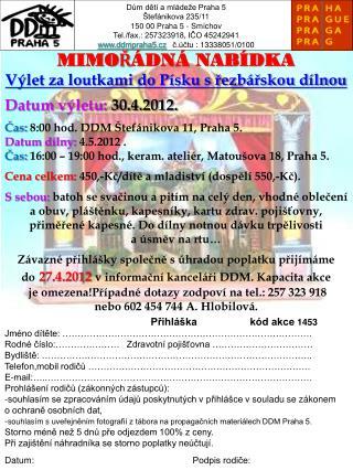 Dům dětí a mládeže Praha 5 Štefánikova  235/11 150 00 Praha 5 - Smíchov