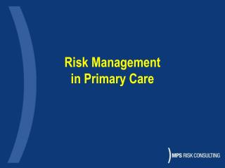 Risk Management  in Primary Care