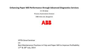 Enhancing Paper Mill Performance through Advanced Diagnostics Services Dr. BS Babji