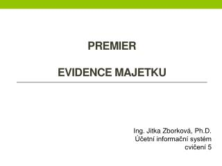 premieR  evidence majetku