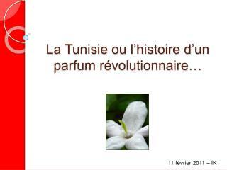 La Tunisie ou l histoire d un parfum r volutionnaire