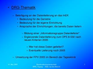 DRG-Thematik Beteiligung an der Datenlieferung an das InEK Bedeutung für die Geriatrie