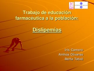 Trabajo de educaci�n farmac�utica a la poblaci�n: Dislipemias