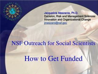 NSF Outreach for Social Scientists How to Get Funded