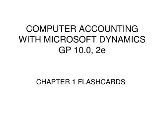 COMPUTER ACCOUNTING WITH MICROSOFT DYNAMICS GP 10.0, 2e