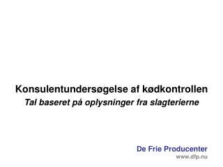 Konsulentunders�gelse af k�dkontrollen Tal baseret p� oplysninger fra slagterierne