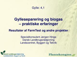 Gylleseparering og biogas – praktiske erfaringer