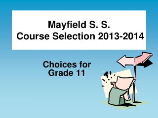 Mayfield S. S.  Course Selection 2013-2014