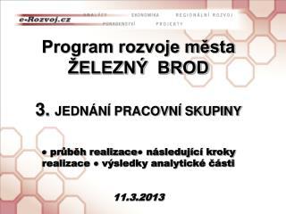 Program rozvoje  města ŽELEZNÝ  BROD 3.  JEDNÁNÍ PRACOVNÍ SKUPINY