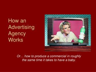 How an  Advertising  Agency  Works