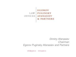 Dimitry Afanasiev Chairman Egorov Puginsky Afanasiev and Partners