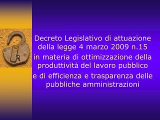 Decreto Legislativo di attuazione della legge 4 marzo 2009 n.15