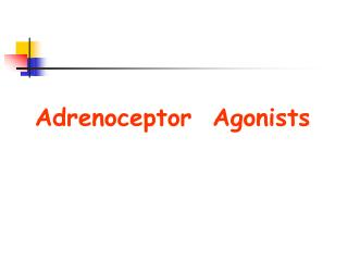 Adrenoceptor  Agonists