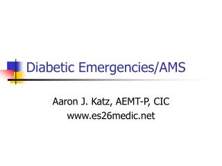 Diabetic Emergencies/AMS