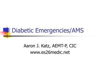 Diabetic Emergencies/AMS