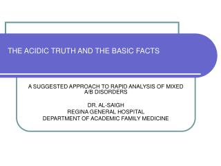 THE ACIDIC TRUTH AND THE BASIC FACTS