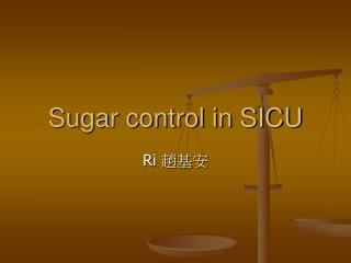 Sugar control in SICU
