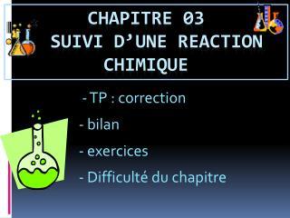 Chapitre 03   SUIVI D�une  reaction  chimique