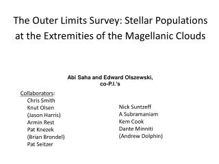 The Outer Limits Survey: Stellar Populations at the Extremities of the Magellanic Clouds