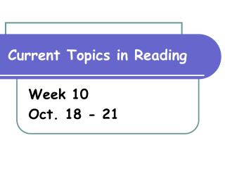 Current Topics in Reading