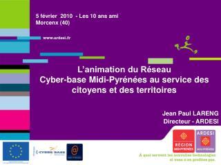 L'animation du Réseau Cyber-base Midi-Pyrénées au service des citoyens et des territoires