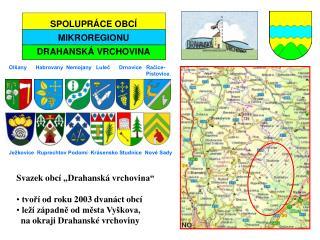 """Svazek obcí """" Drahanská  vrchovina""""  tvoří  od roku 2003 dvanáct obcí"""