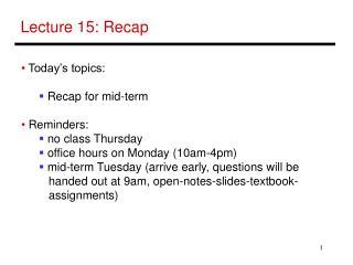 Lecture 15: Recap