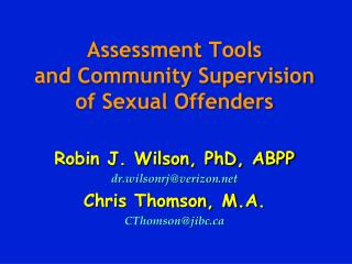 Assessment Tools  and Community Supervision  of Sexual Offenders