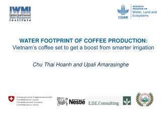 WATER FOOTPRINT OF COFFEE PRODUCTION: Vietnam's coffee set to get a boost from smarter irrigation